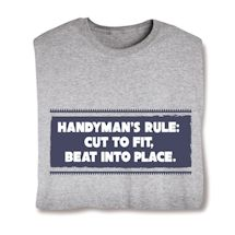 Handyman's Rule: Cut To Fit, Beat Into Place. T-Shirts