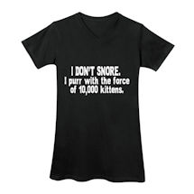 I Don't Snore Nightshirt and Shirts