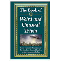 Book of Weird & Unusual Trivia