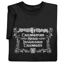 Calumniators Shall Invariably Calumniate Shirts