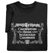 Calumniators Shall Invariably Calumniate Shirts